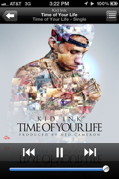 "#NP ""Time Of Your Life"" #Kid Ink...One My #FAVS!!!!"