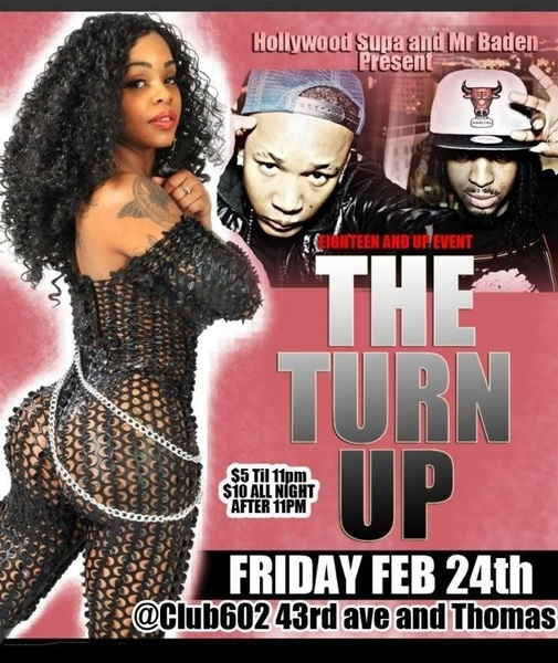 ITS GOIN DOWN TONIGHT 18+ at Club602 (43rd Ave and Thomas) Brought to you by @HollywoodSupa and @Mr__Baden $5 til 11pm #TurnUp! #GOTDAMME