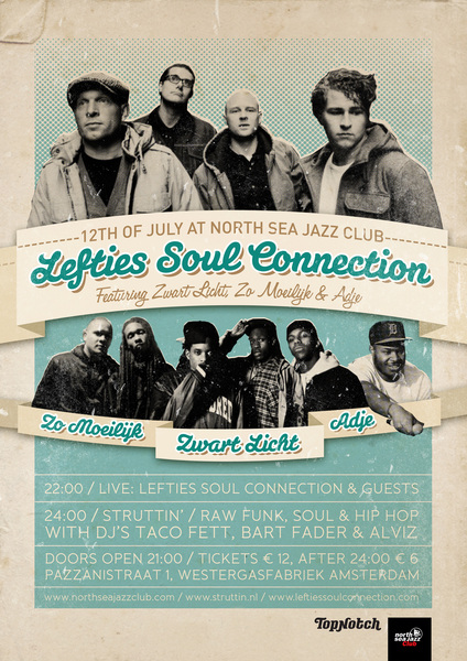 Donderdag 12 Juli in de nieuwe North Sea Jazz Club in Amsterdam: @TheLefties met Adje, Zwart Licht &amp; Zo Moeilijk!  